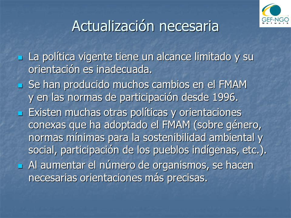 Actualización necesaria La política vigente tiene un alcance limitado y su orientación es inadecuada.