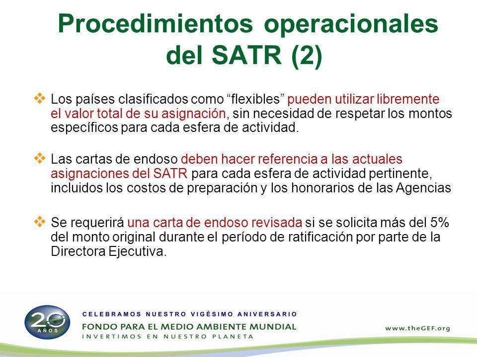 Procedimientos operacionales del SATR (2) Los países clasificados como flexibles pueden utilizar libremente el valor total de su asignación, sin necesidad de respetar los montos específicos para cada esfera de actividad.