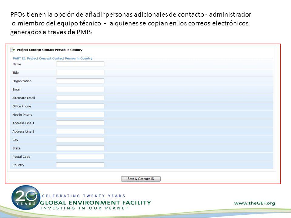 PFOs tienen la opción de añadir personas adicionales de contacto - administrador o miembro del equipo técnico - a quienes se copian en los correos electrónicos generados a través de PMIS