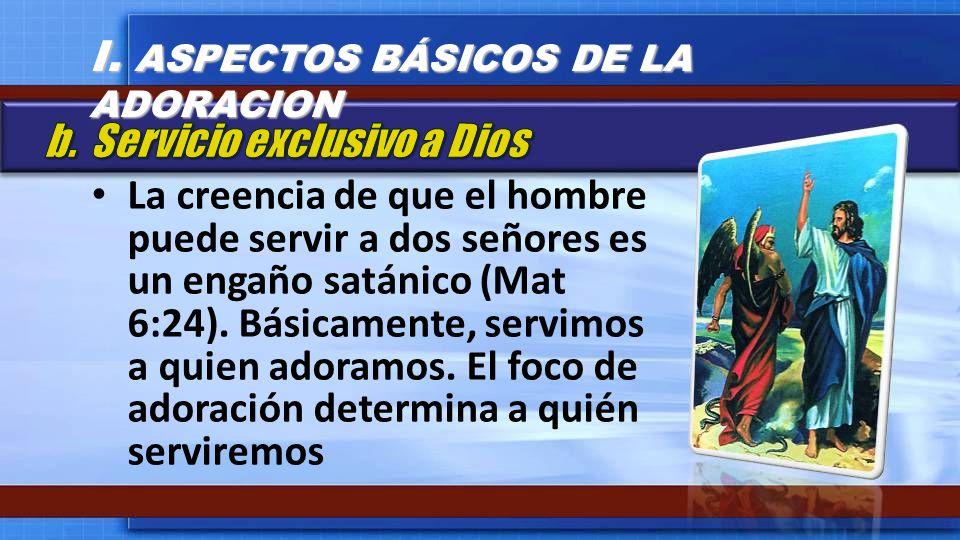 La creencia de que el hombre puede servir a dos señores es un engaño satánico (Mat 6:24). Básicamente, servimos a quien adoramos. El foco de adoración