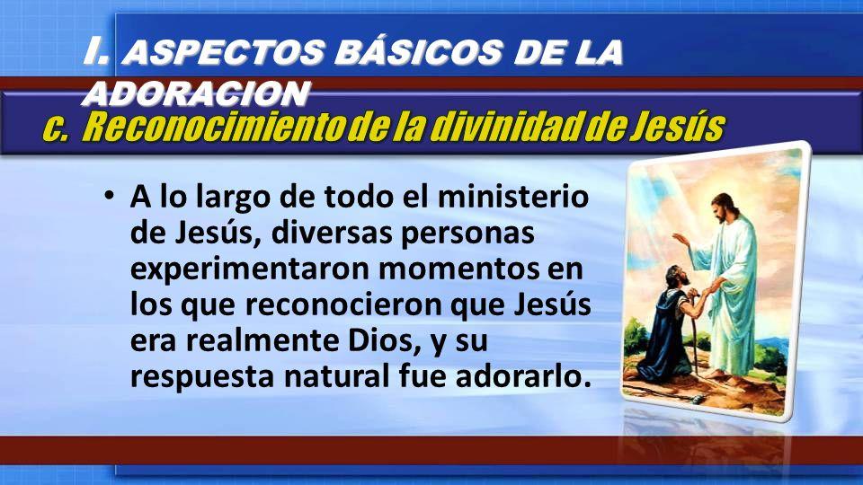 A lo largo de todo el ministerio de Jesús, diversas personas experimentaron momentos en los que reconocieron que Jesús era realmente Dios, y su respue