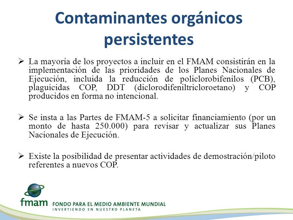Contaminantes orgánicos persistentes La mayoría de los proyectos a incluir en el FMAM consistirán en la implementación de las prioridades de los Planes Nacionales de Ejecución, incluida la reducción de policlorobifenilos (PCB), plaguicidas COP, DDT (diclorodifeniltricloroetano) y COP producidos en forma no intencional.