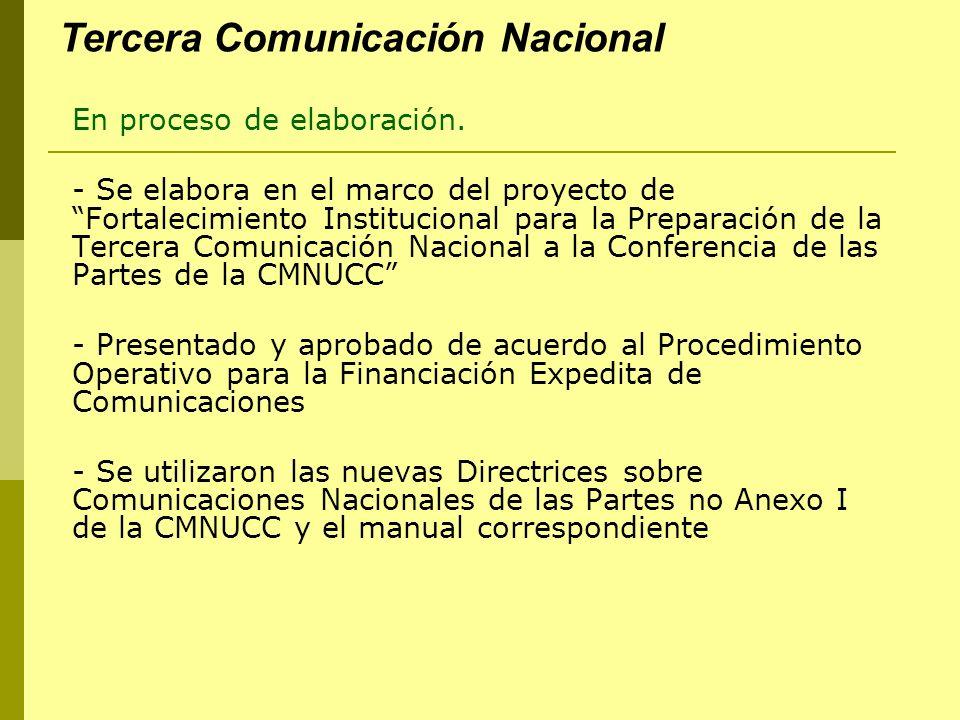 Tercera Comunicación Nacional En proceso de elaboración. - Se elabora en el marco del proyecto de Fortalecimiento Institucional para la Preparación de