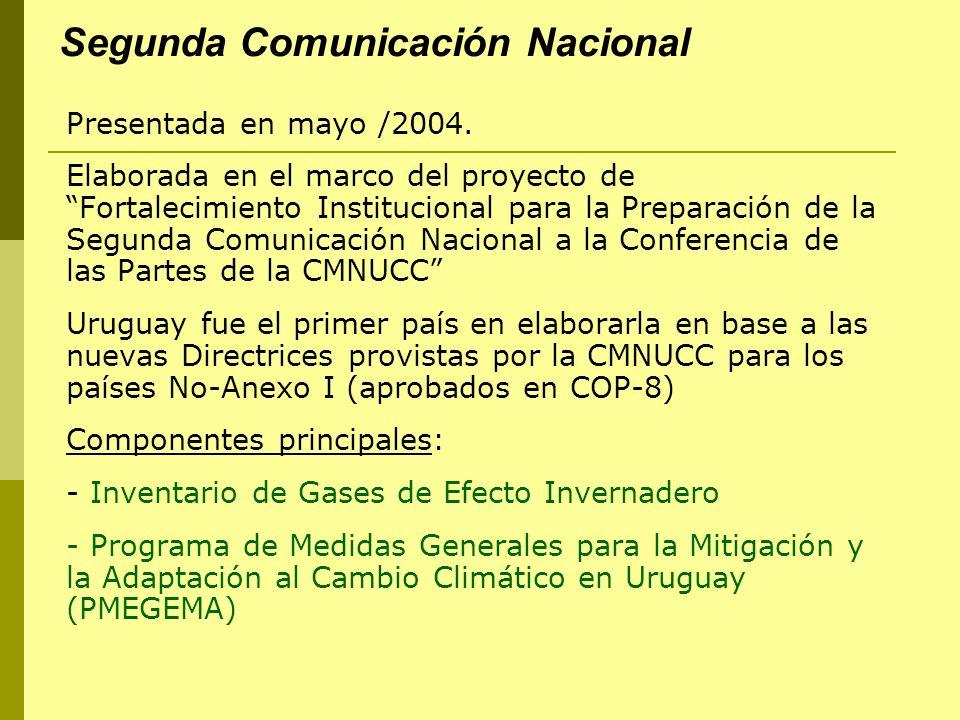 Segunda Comunicación Nacional Presentada en mayo /2004. Elaborada en el marco del proyecto de Fortalecimiento Institucional para la Preparación de la