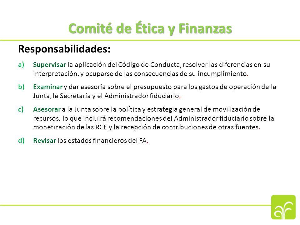 Comité de Ética y Finanzas (2) Responsabilidades (continuación): f)Examinar el desempeño del FA y de las EIN y las EIM a partir de las evaluaciones internas y externas y de los informes preparados por las propias EIN y EIM y otras fuentes pertinentes.