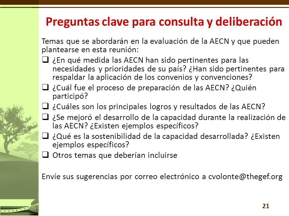 Temas que se abordarán en la evaluación de la AECN y que pueden plantearse en esta reunión: ¿En qué medida las AECN han sido pertinentes para las necesidades y prioridades de su país.