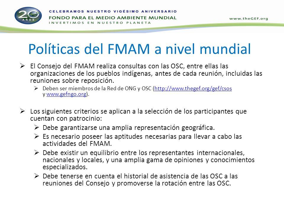 Políticas del FMAM a nivel mundial El Consejo del FMAM realiza consultas con las OSC, entre ellas las organizaciones de los pueblos indígenas, antes de cada reunión, incluidas las reuniones sobre reposición.