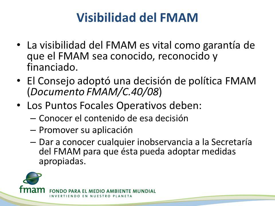 Visibilidad del FMAM La visibilidad del FMAM es vital como garantía de que el FMAM sea conocido, reconocido y financiado.