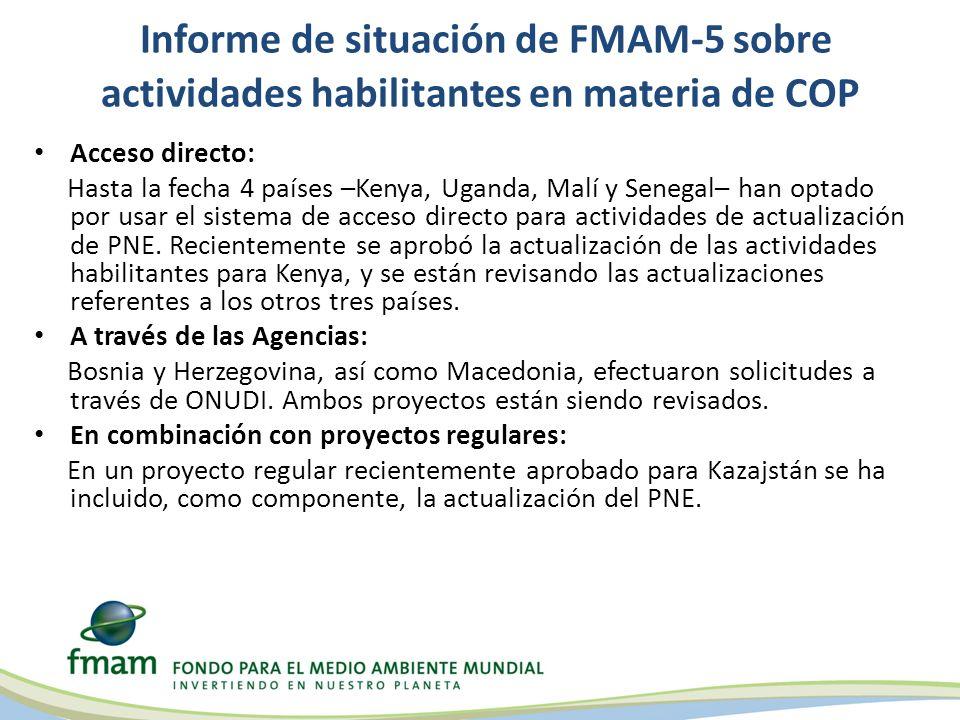 Informe de situación de FMAM-5 sobre actividades habilitantes en materia de COP Acceso directo: Hasta la fecha 4 países –Kenya, Uganda, Malí y Senegal– han optado por usar el sistema de acceso directo para actividades de actualización de PNE.