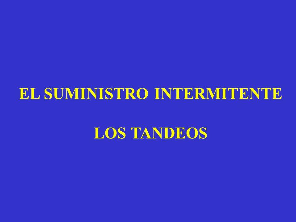 EL SUMINISTRO INTERMITENTE LOS TANDEOS