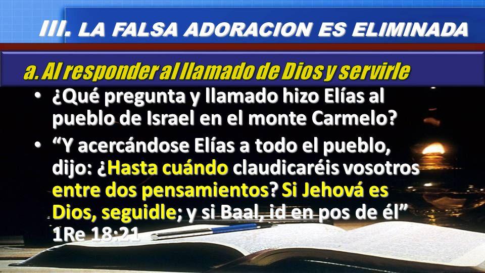 ¿Qué pregunta y llamado hizo Elías al pueblo de Israel en el monte Carmelo? ¿Qué pregunta y llamado hizo Elías al pueblo de Israel en el monte Carmelo