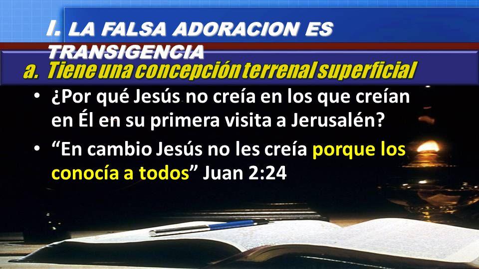 ¿Por qué Jesús no creía en los que creían en Él en su primera visita a Jerusalén? En cambio Jesús no les creía porque los conocía a todos Juan 2:24 I.