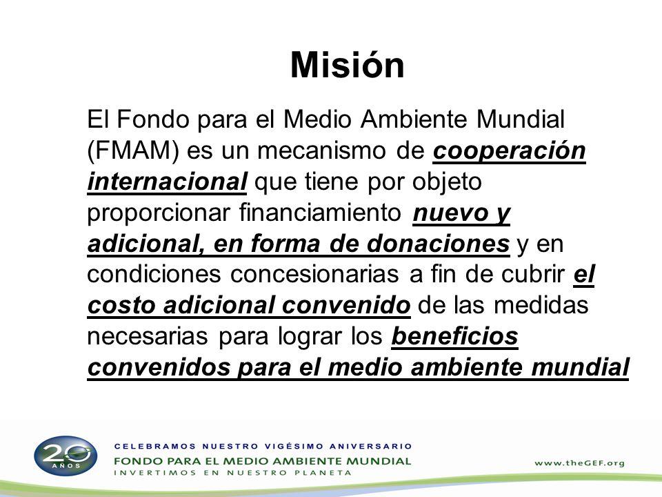Misión El Fondo para el Medio Ambiente Mundial (FMAM) es un mecanismo de cooperación internacional que tiene por objeto proporcionar financiamiento nu