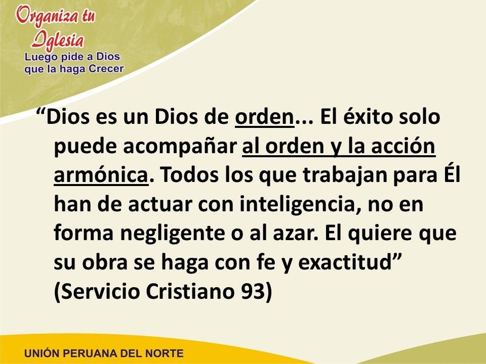 Dios es un Dios de orden... El éxito solo puede acompañar al orden y la acción armónica. Todos los que trabajan para Él han de actuar con inteligencia