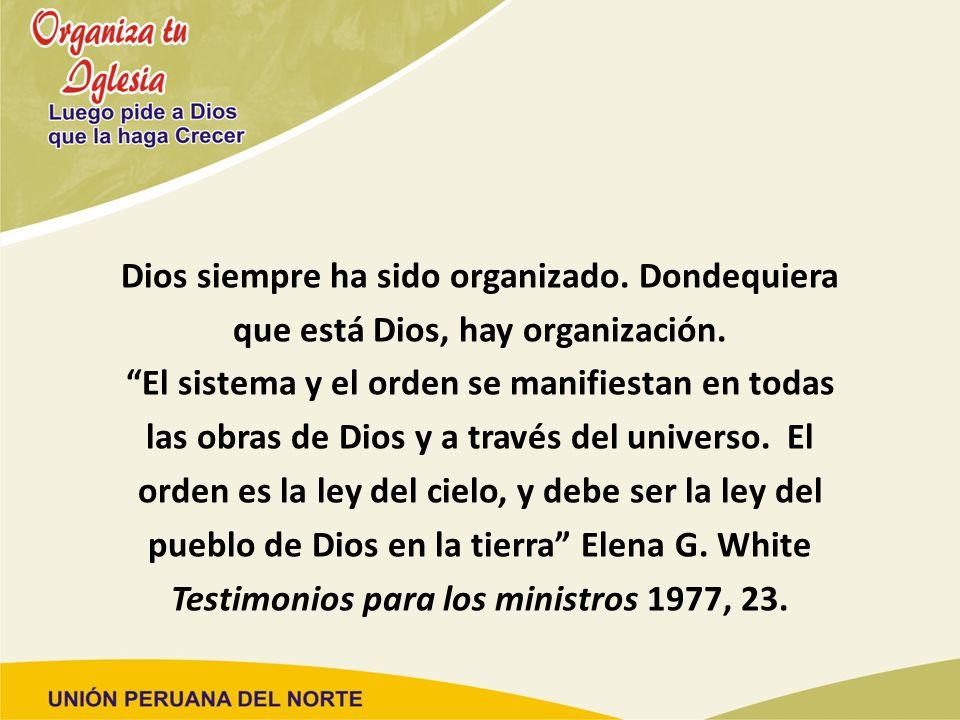 Dios siempre ha sido organizado. Dondequiera que está Dios, hay organización. El sistema y el orden se manifiestan en todas las obras de Dios y a trav