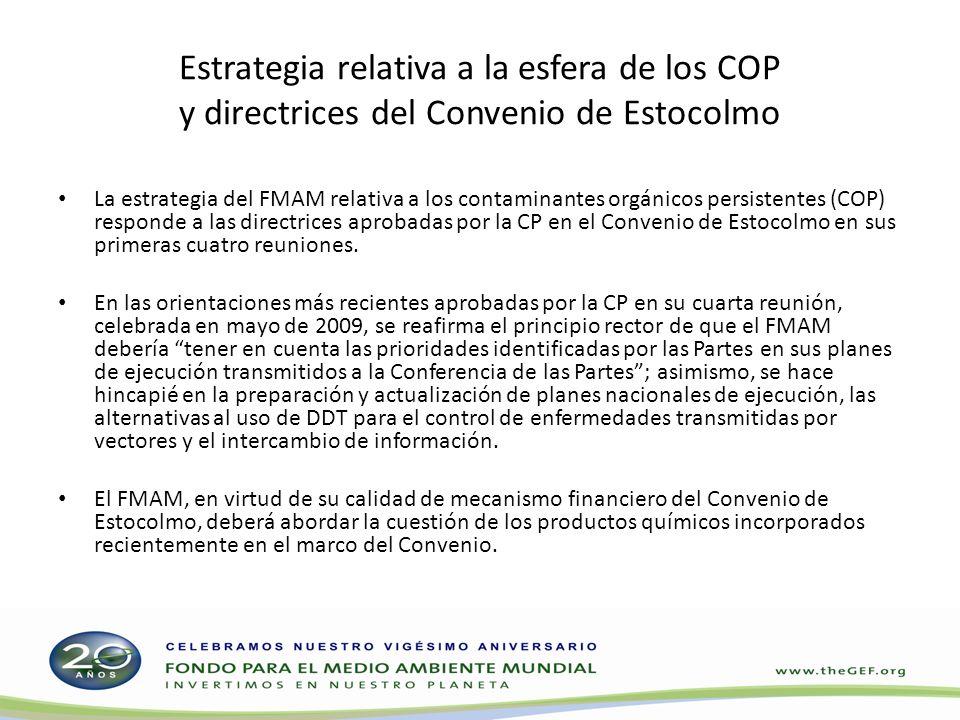 Estrategia relativa a la esfera de los COP y directrices del Convenio de Estocolmo La estrategia del FMAM relativa a los contaminantes orgánicos persistentes (COP) responde a las directrices aprobadas por la CP en el Convenio de Estocolmo en sus primeras cuatro reuniones.