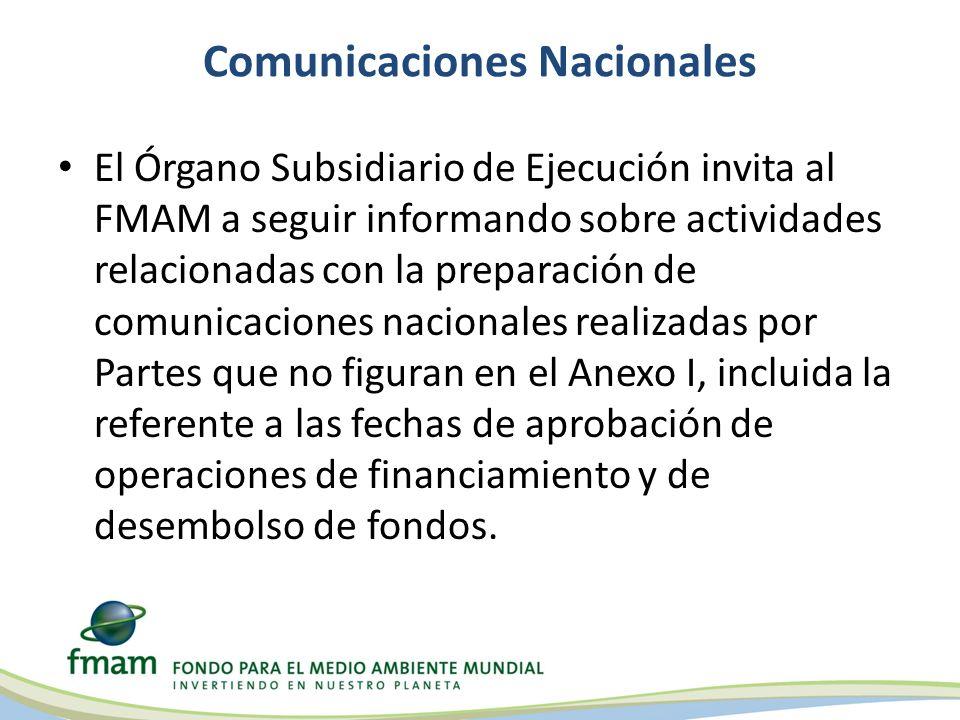 Comunicaciones Nacionales El Órgano Subsidiario de Ejecución invita al FMAM a seguir informando sobre actividades relacionadas con la preparación de c