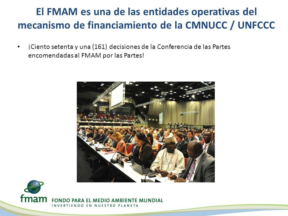 El FMAM es una de las entidades operativas del mecanismo de financiamiento de la CMNUCC / UNFCCC ¡Ciento setenta y una (161) decisiones de la Conferencia de las Partes encomendadas al FMAM por las Partes!