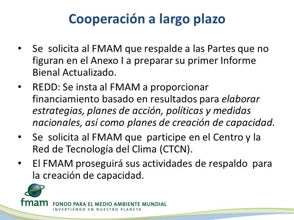 Cooperación a largo plazo Se solicita al FMAM que respalde a las Partes que no figuran en el Anexo I a preparar su primer Informe Bienal Actualizado.