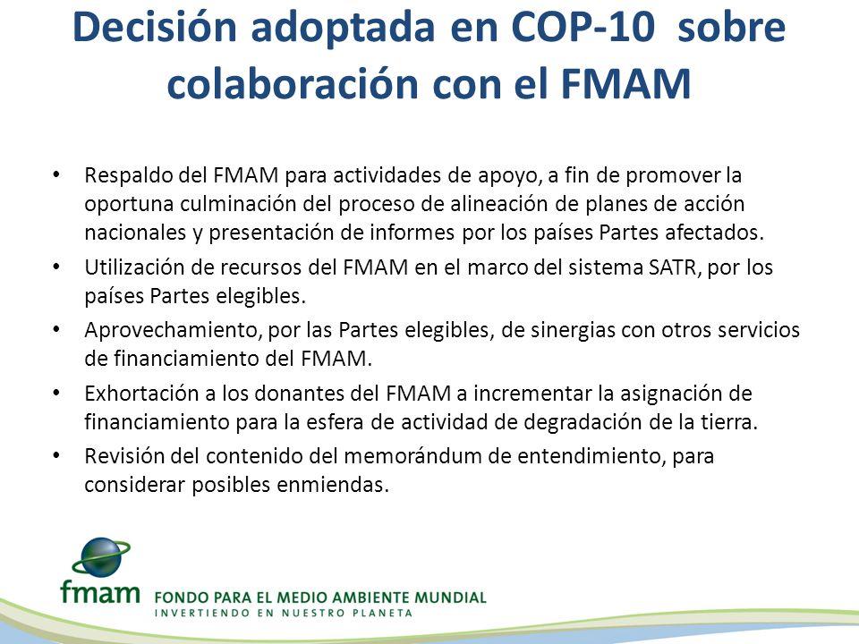 Decisión adoptada en COP-10 sobre colaboración con el FMAM Respaldo del FMAM para actividades de apoyo, a fin de promover la oportuna culminación del proceso de alineación de planes de acción nacionales y presentación de informes por los países Partes afectados.
