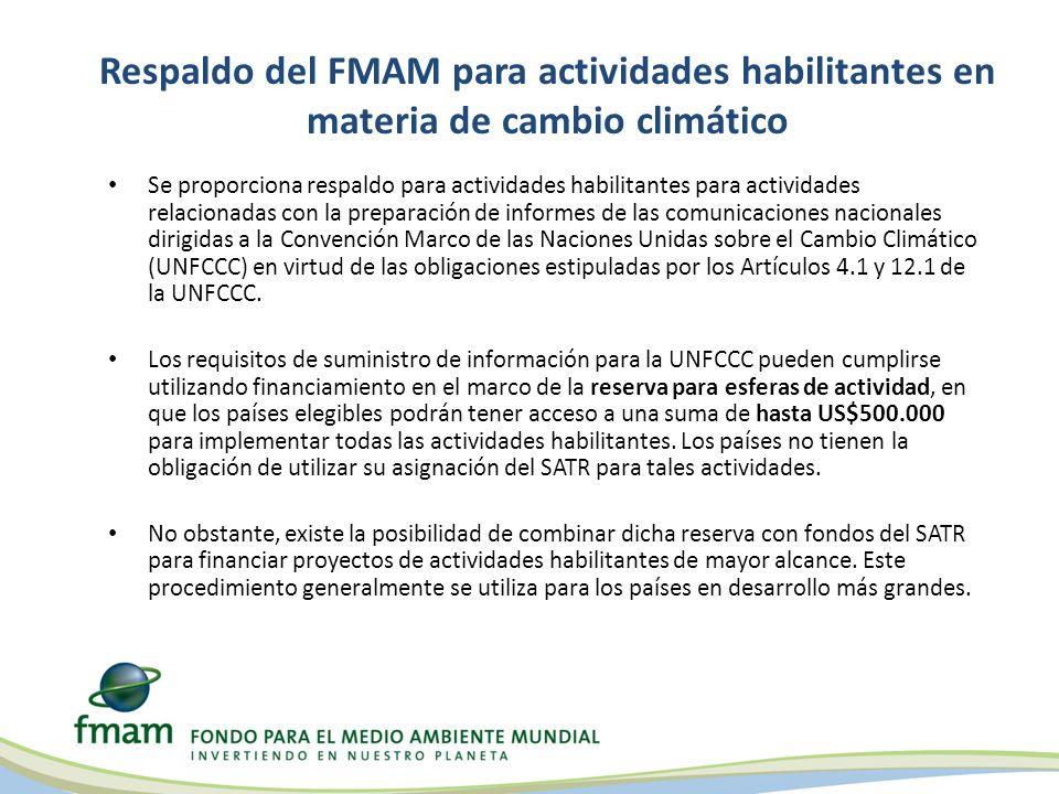 Respaldo del FMAM para actividades habilitantes en materia de cambio climático Se proporciona respaldo para actividades habilitantes para actividades