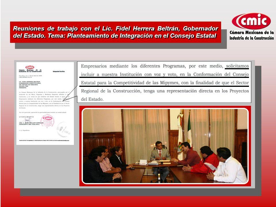 Reuniones de trabajo con el Lic. Fidel Herrera Beltrán, Gobernador del Estado.