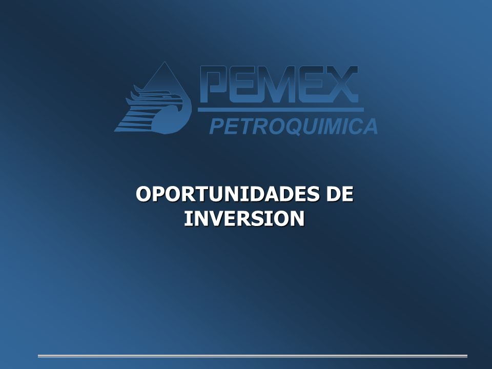 OPORTUNIDADES DE INVERSION PETROQUIMICA