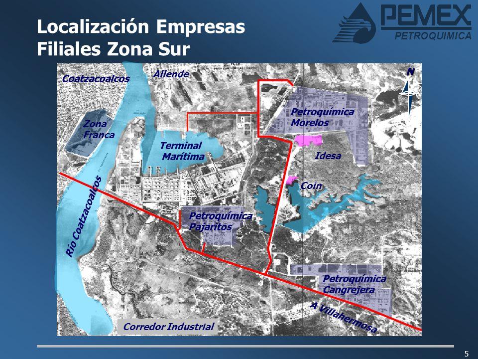 PETROQUIMICA 5 Localización Empresas Filiales Zona Sur Petroquímica Cangrejera Petroquímica Pajaritos Petroquímica Morelos Idesa Coin Terminal Marítim