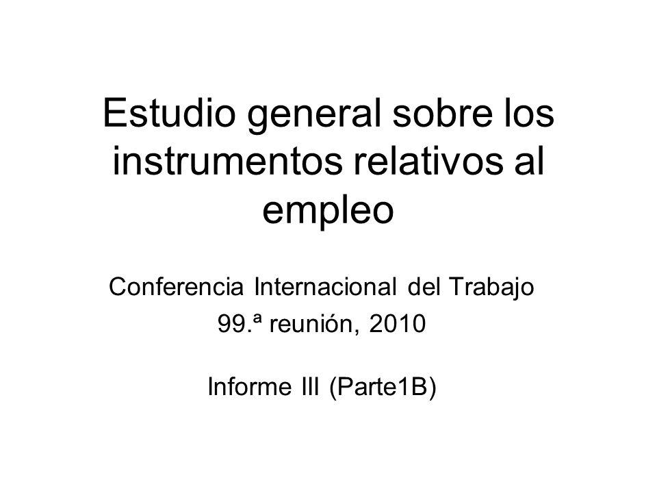 Estudio general sobre los instrumentos relativos al empleo Conferencia Internacional del Trabajo 99.ª reunión, 2010 Informe III (Parte1B)
