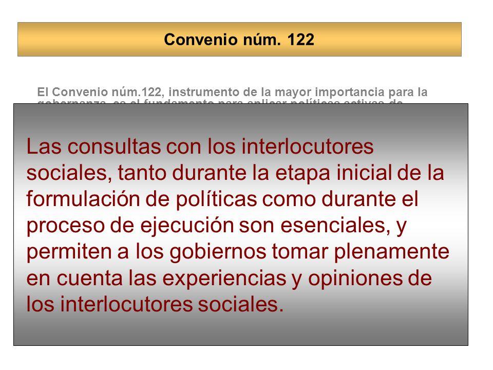 El Convenio núm.122, instrumento de la mayor importancia para la gobernanza, es el fundamento para aplicar políticas activas de empleo en los esfuerzo