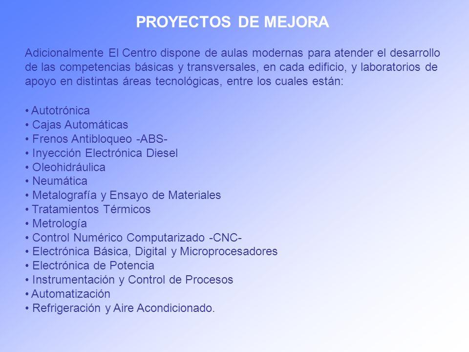 PROYECTOS DE MEJORA Adicionalmente El Centro dispone de aulas modernas para atender el desarrollo de las competencias básicas y transversales, en cada