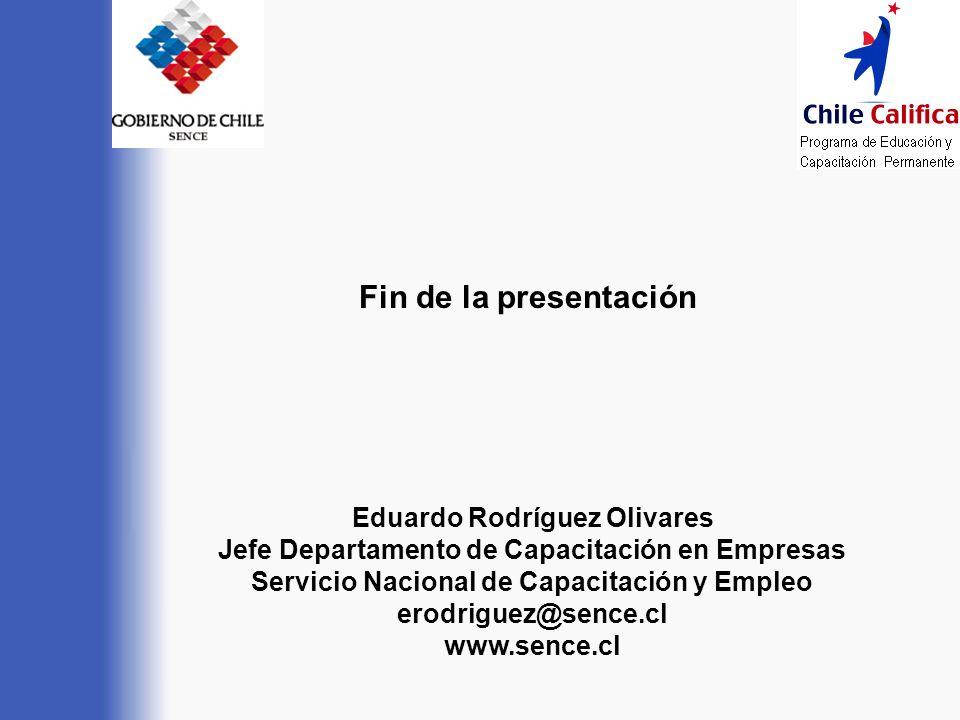 Eduardo Rodríguez Olivares Jefe Departamento de Capacitación en Empresas Servicio Nacional de Capacitación y Empleo erodriguez@sence.cl www.sence.cl F