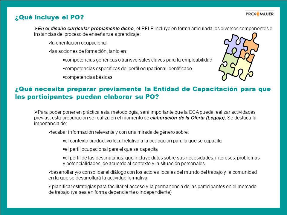 ¿Qué incluye el PO? En el diseño curricular propiamente dicho, el PFLP incluye en forma articulada los diversos componentes e instancias del proceso d
