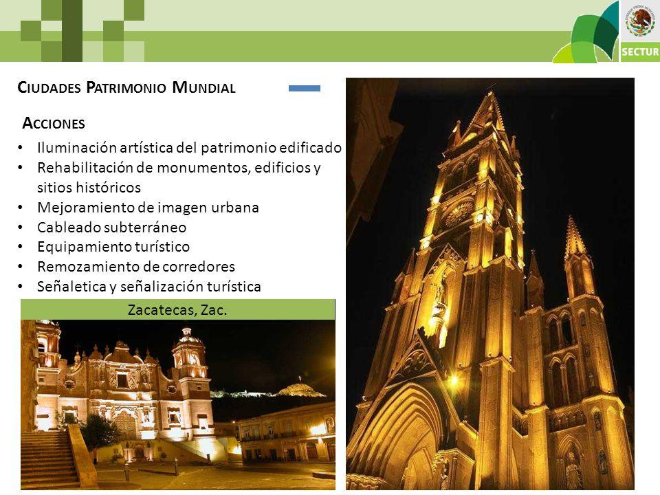 C IUDADES P ATRIMONIO M UNDIAL Iluminación artística del patrimonio edificado Rehabilitación de monumentos, edificios y sitios históricos Mejoramiento