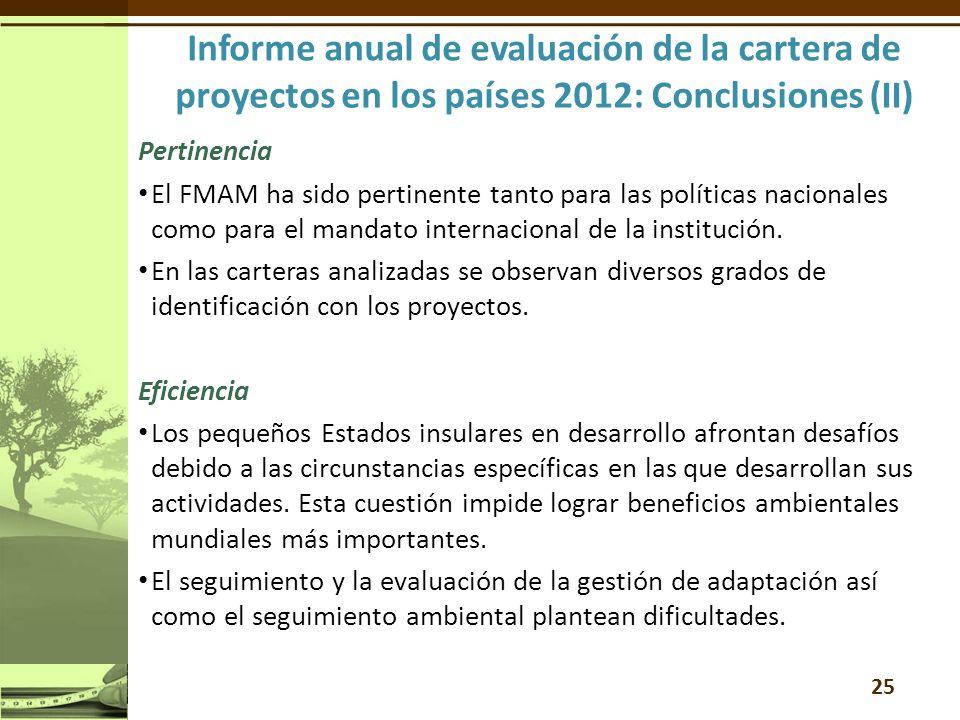 Pertinencia El FMAM ha sido pertinente tanto para las políticas nacionales como para el mandato internacional de la institución.