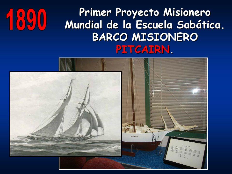 Primer Proyecto Misionero Mundial de la Escuela Sabática. BARCO MISIONERO PITCAIRN. Primer Proyecto Misionero Mundial de la Escuela Sabática. BARCO MI