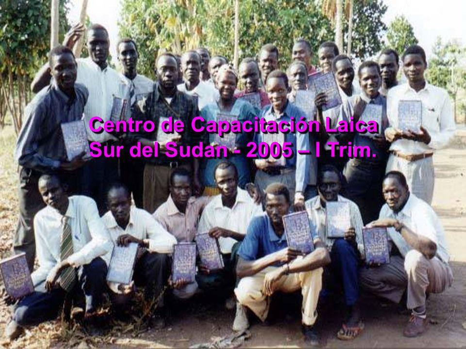 Centro de Capacitación Laica Sur del Sudan - 2005 – I Trim.