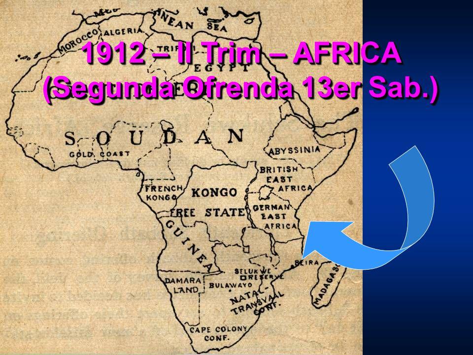 1912 – II Trim – AFRICA (Segunda Ofrenda 13er Sab.)