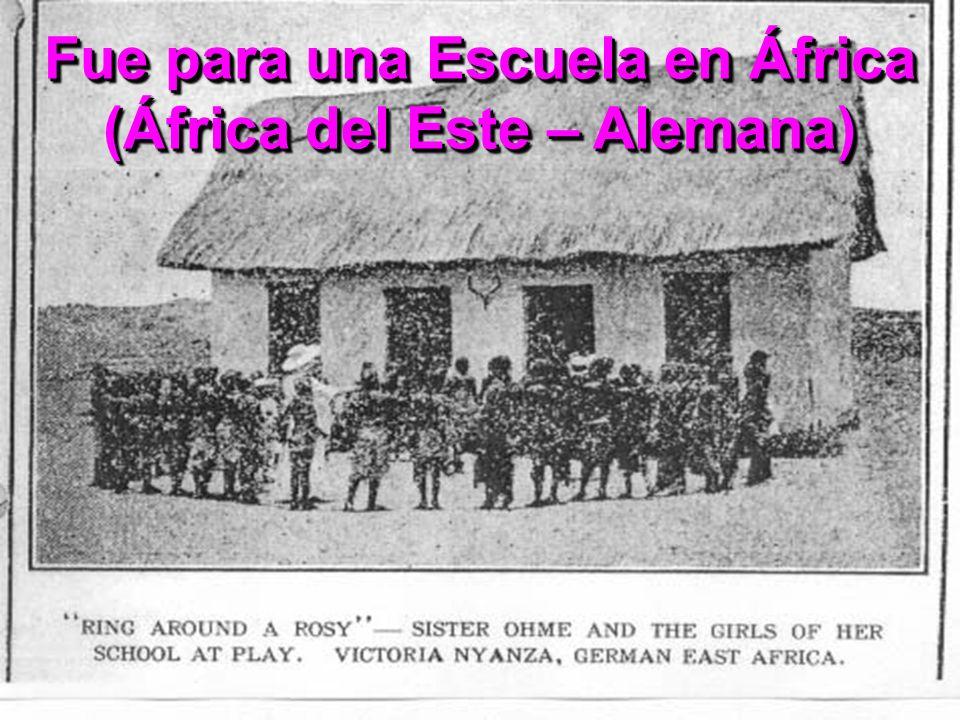 Fue para una Escuela en África (África del Este – Alemana)