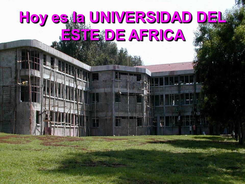 Hoy es la UNIVERSIDAD DEL ESTE DE AFRICA