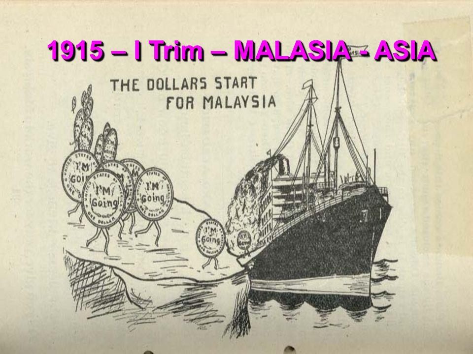 1915 – I Trim – MALASIA - ASIA