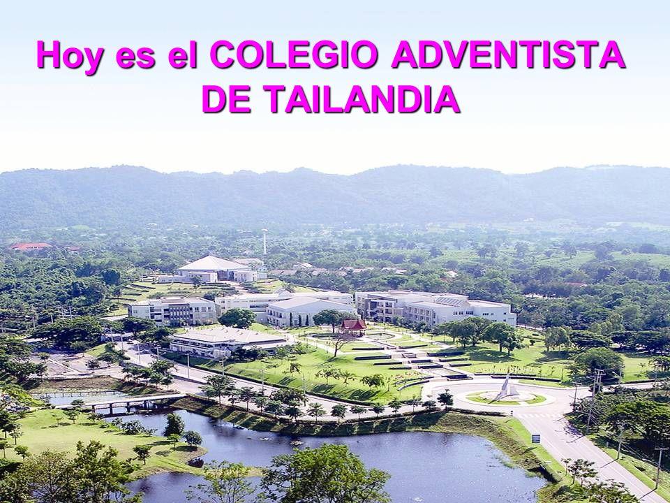 Hoy es el COLEGIO ADVENTISTA DE TAILANDIA