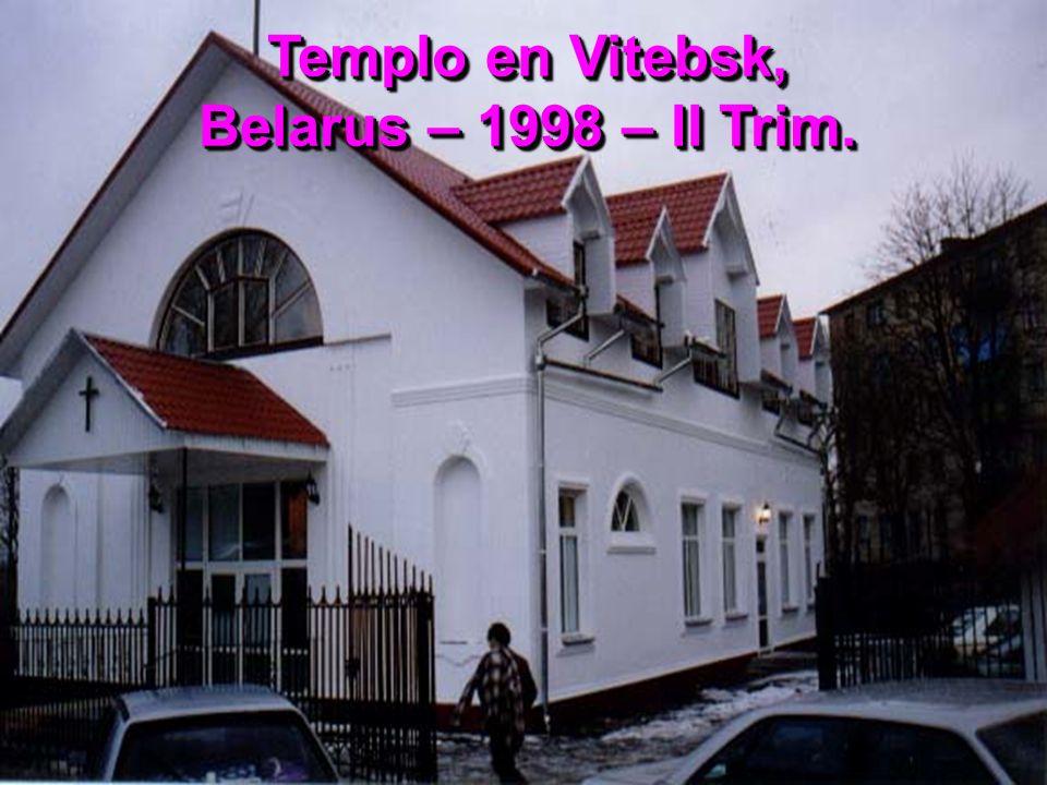 Templo en Vitebsk, Belarus – 1998 – II Trim.