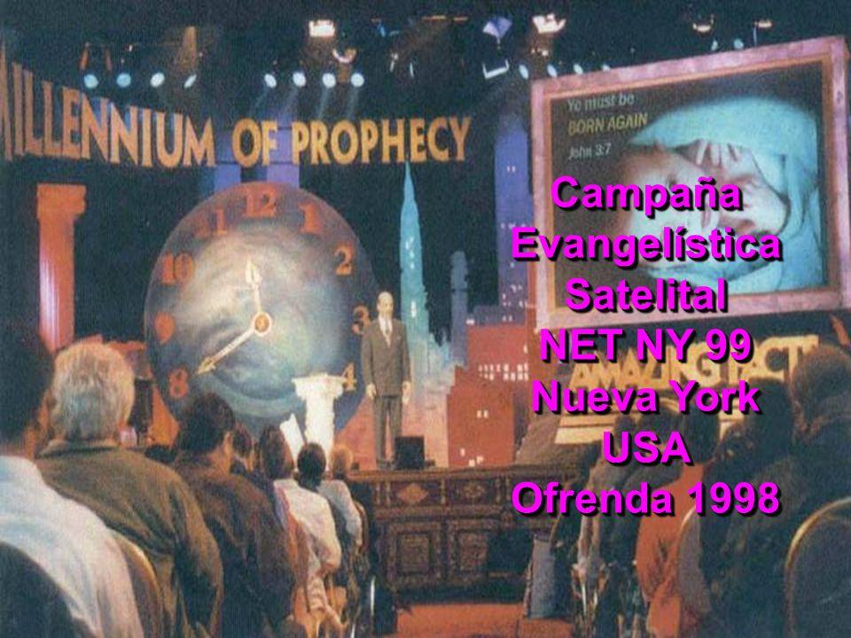 Campaña Evangelística Satelital NET NY 99 Nueva York USA Ofrenda 1998
