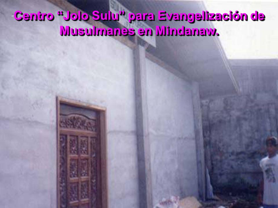 Centro Jolo Sulu para Evangelización de Musulmanes en Mindanaw.