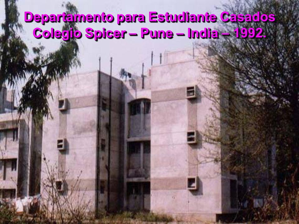 Departamento para Estudiante Casados Colegio Spicer – Pune – India – 1992.