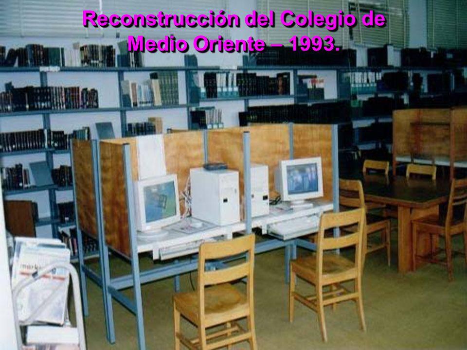Reconstrucción del Colegio de Medio Oriente – 1993.