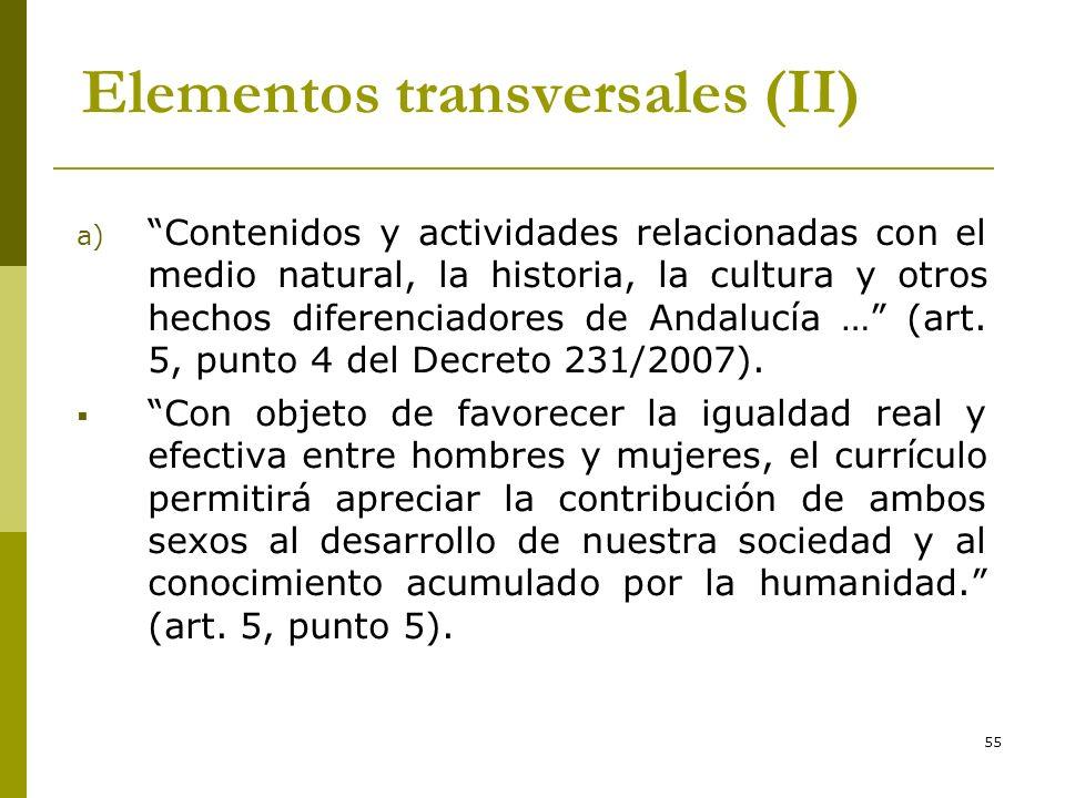 55 Elementos transversales (II) a) Contenidos y actividades relacionadas con el medio natural, la historia, la cultura y otros hechos diferenciadores