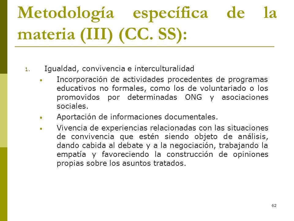 62 Metodología específica de la materia (III) (CC. SS): 1. Igualdad, convivencia e interculturalidad Incorporación de actividades procedentes de progr