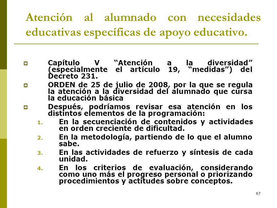 67 Atención al alumnado con necesidades educativas específicas de apoyo educativo. Capítulo V Atención a la diversidad (especialmente el artículo 19,